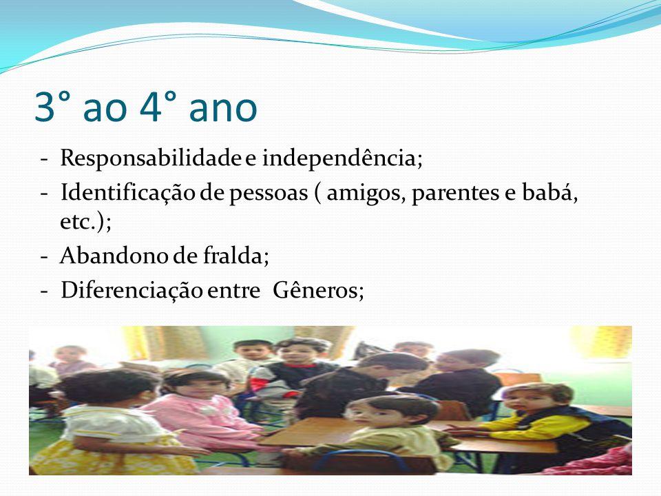 3° ao 4° ano - Responsabilidade e independência;
