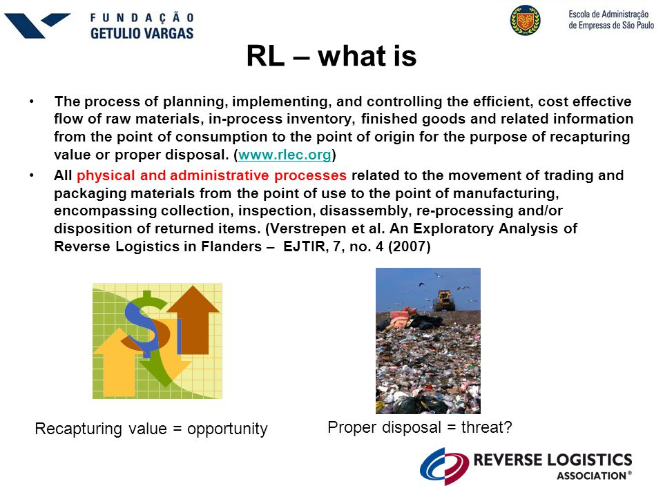 RL – what is Recapturing value = opportunity Proper disposal = threat