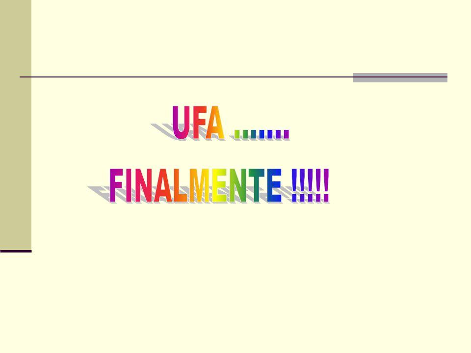 UFA ....... FINALMENTE !!!!!