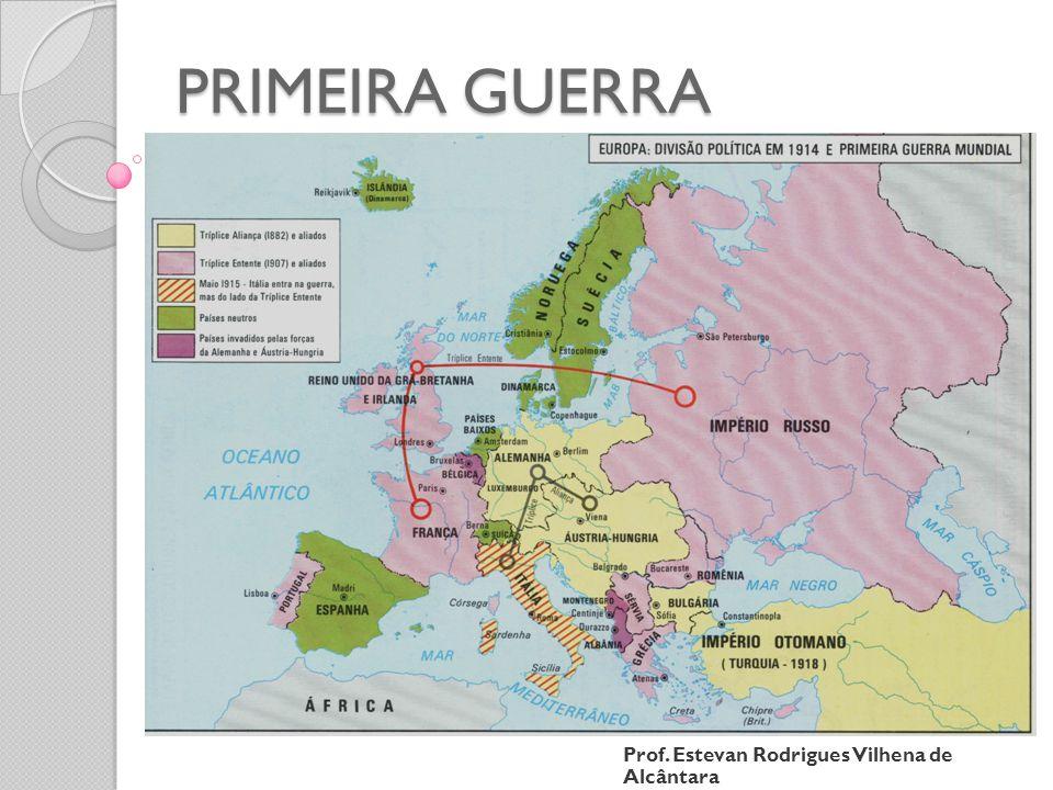 PRIMEIRA GUERRA MUNDIAL (1914 –1918)