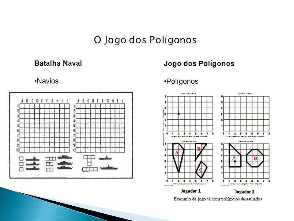 O Jogo dos Polígonos Batalha Naval Navios Jogo dos Polígonos Polígonos