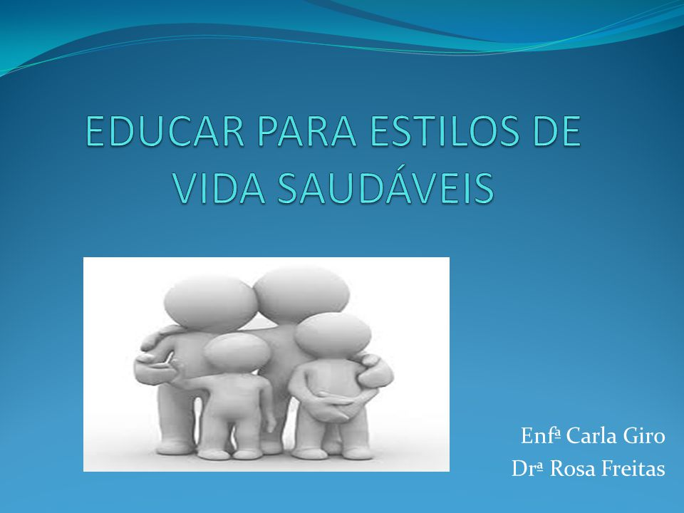 EDUCAR PARA ESTILOS DE VIDA SAUDÁVEIS