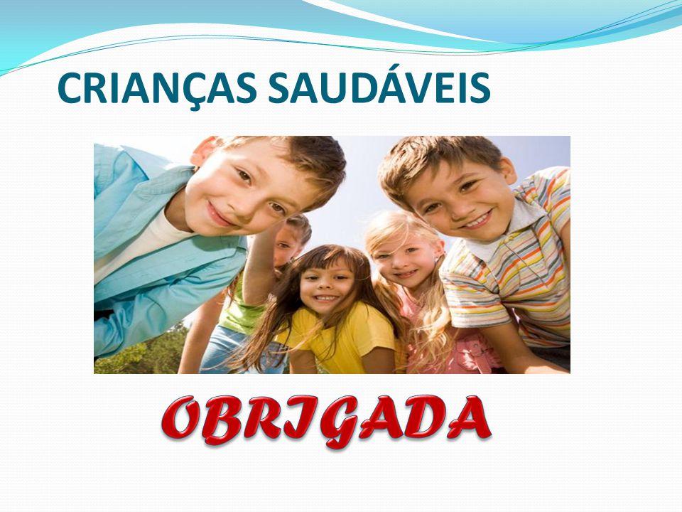 CRIANÇAS SAUDÁVEIS OBRIGADA