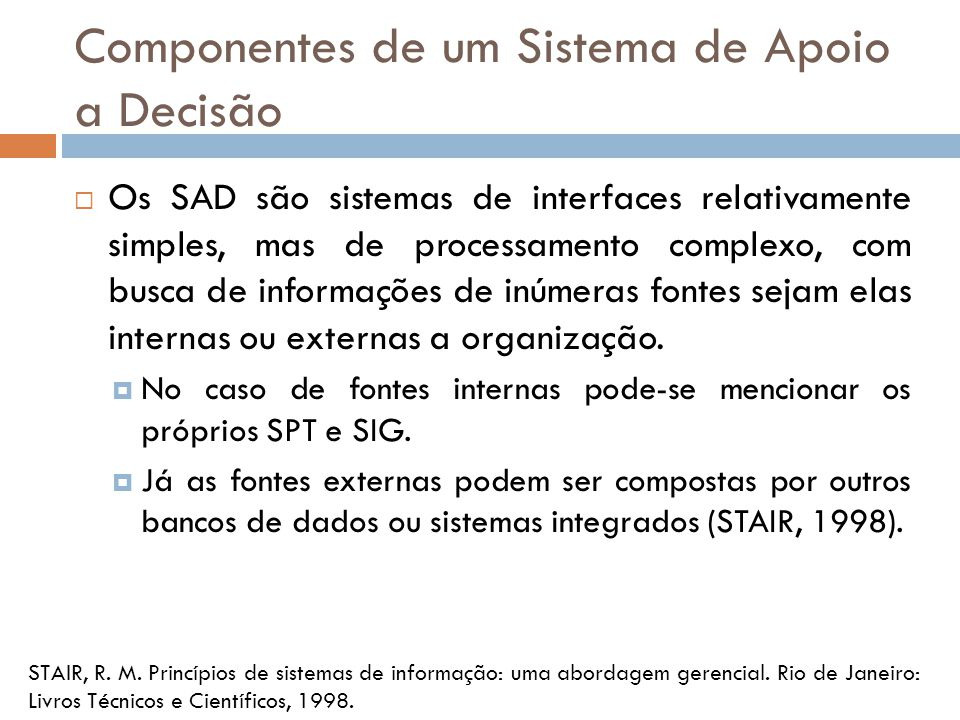 Componentes de um Sistema de Apoio a Decisão