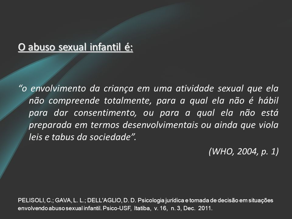 O abuso sexual infantil é: