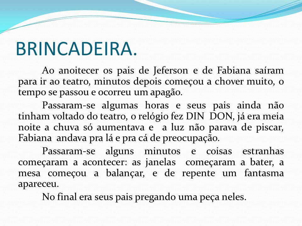 BRINCADEIRA.