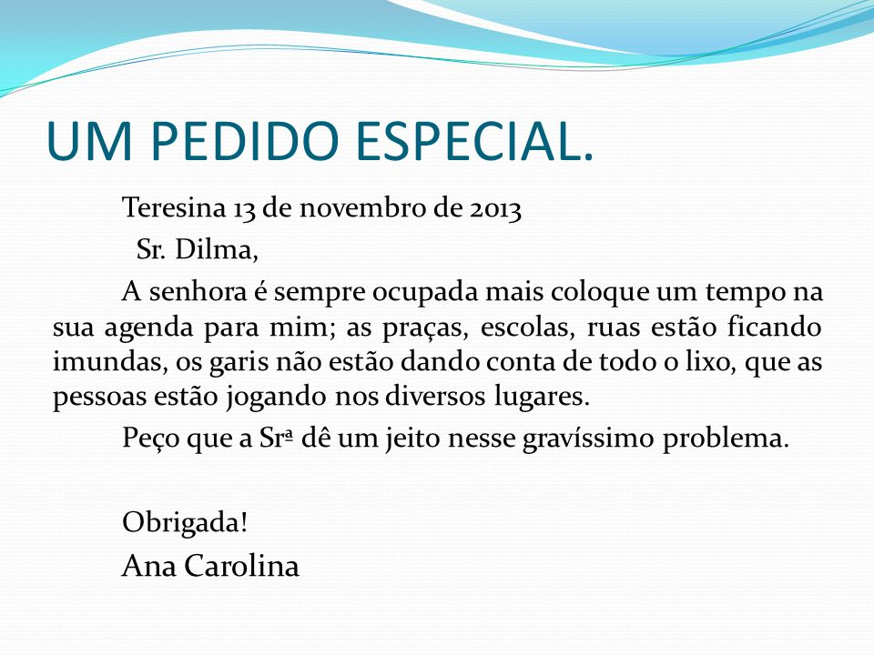 UM PEDIDO ESPECIAL. Ana Carolina Teresina 13 de novembro de 2013