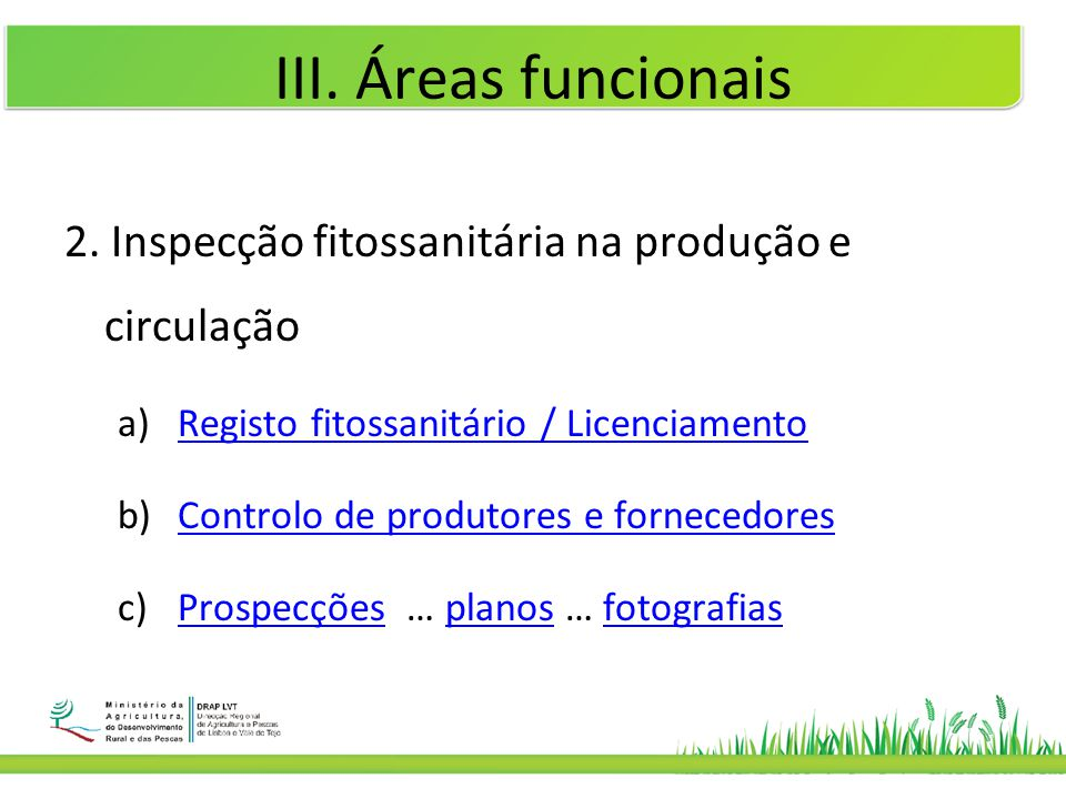 III. Áreas funcionais 2. Inspecção fitossanitária na produção e circulação. Registo fitossanitário / Licenciamento.