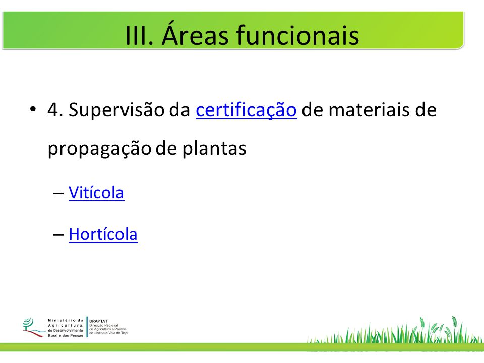 III. Áreas funcionais 4. Supervisão da certificação de materiais de propagação de plantas. Vitícola.