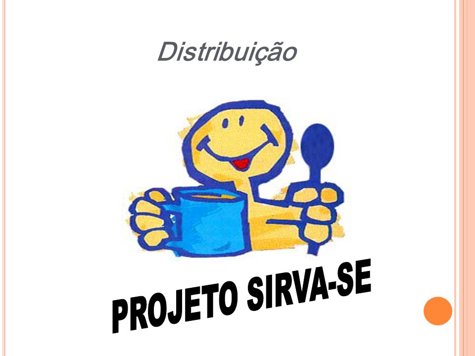 Distribuição PROJETO SIRVA-SE