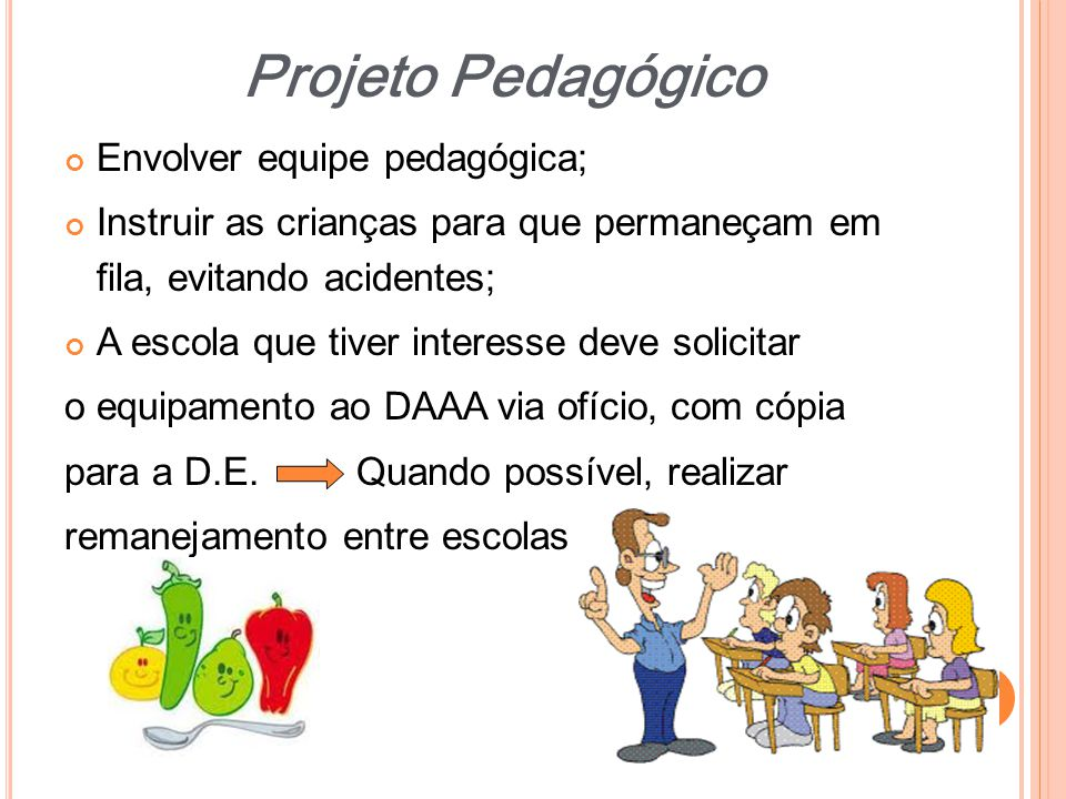 Projeto Pedagógico Envolver equipe pedagógica;