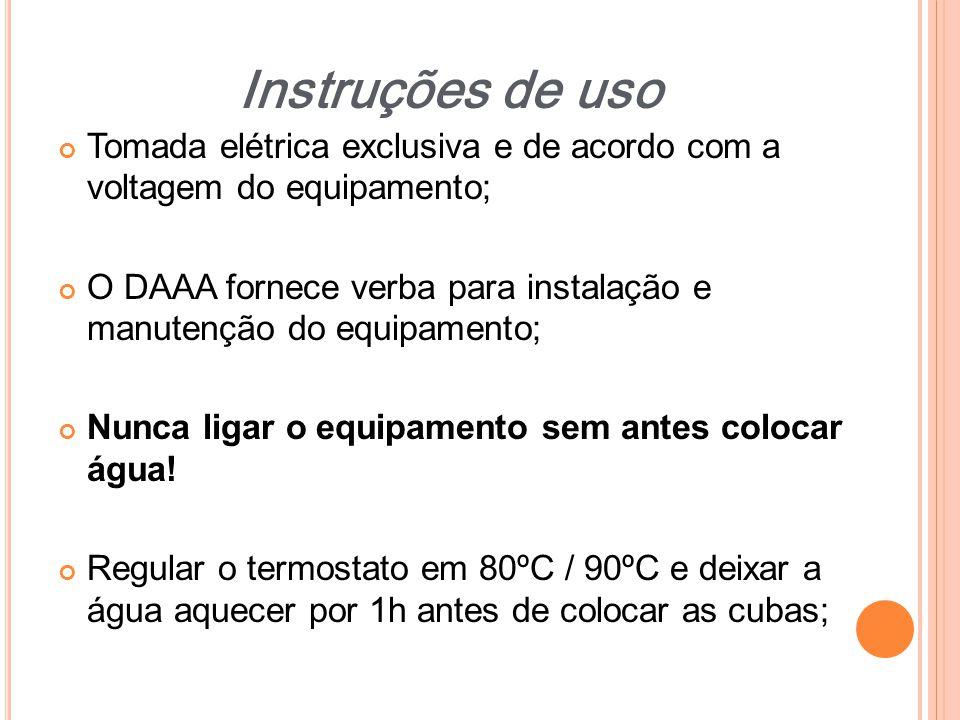 Instruções de uso Tomada elétrica exclusiva e de acordo com a voltagem do equipamento;
