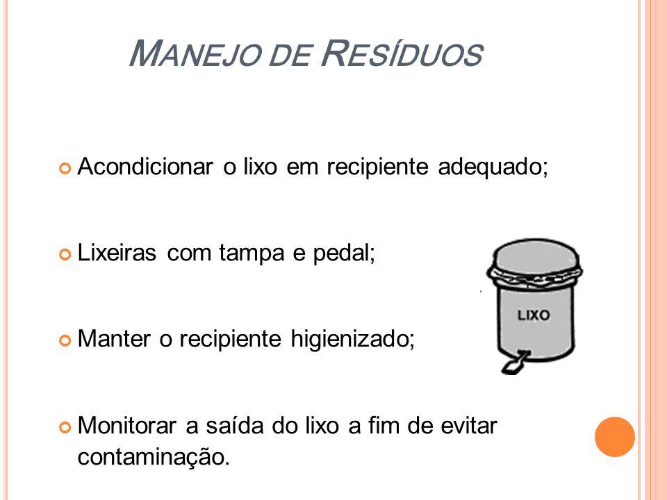 Manejo de Resíduos Acondicionar o lixo em recipiente adequado;