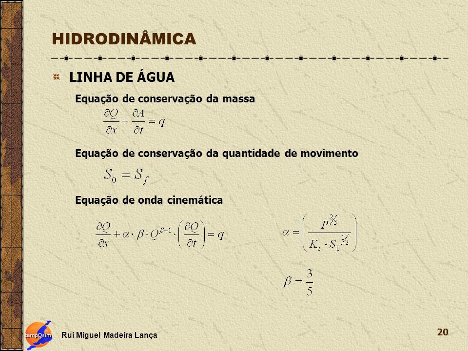 HIDRODINÂMICA LINHA DE ÁGUA Equação de conservação da massa