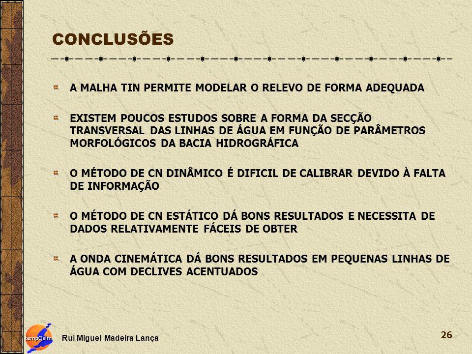 CONCLUSÕES A MALHA TIN PERMITE MODELAR O RELEVO DE FORMA ADEQUADA