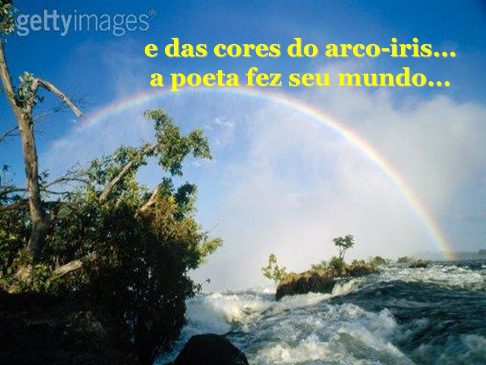 e das cores do arco-iris...
