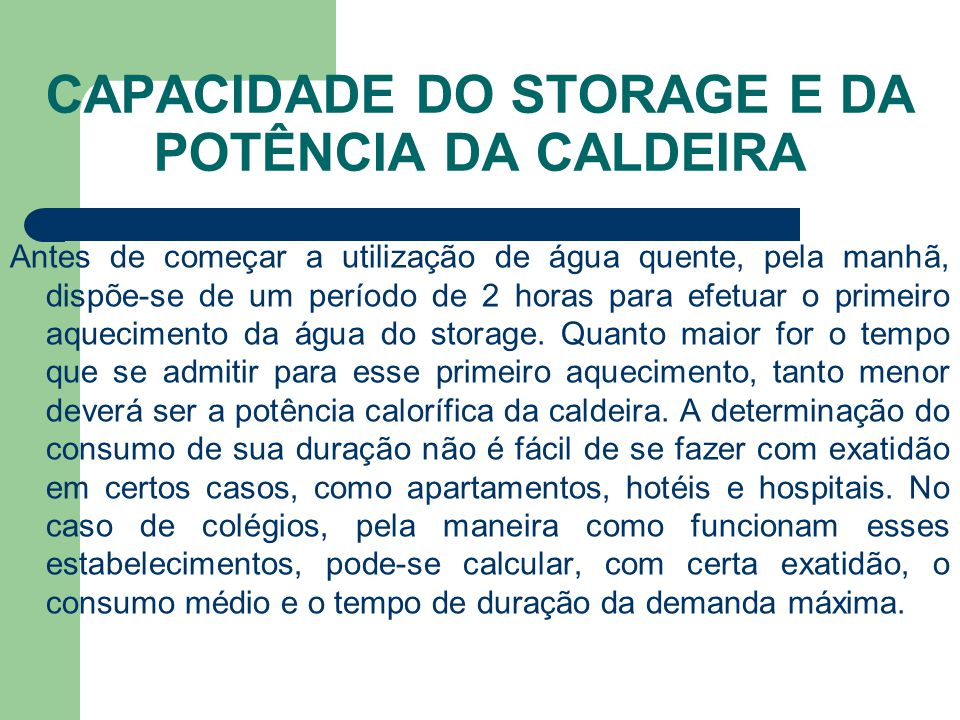 CAPACIDADE DO STORAGE E DA POTÊNCIA DA CALDEIRA