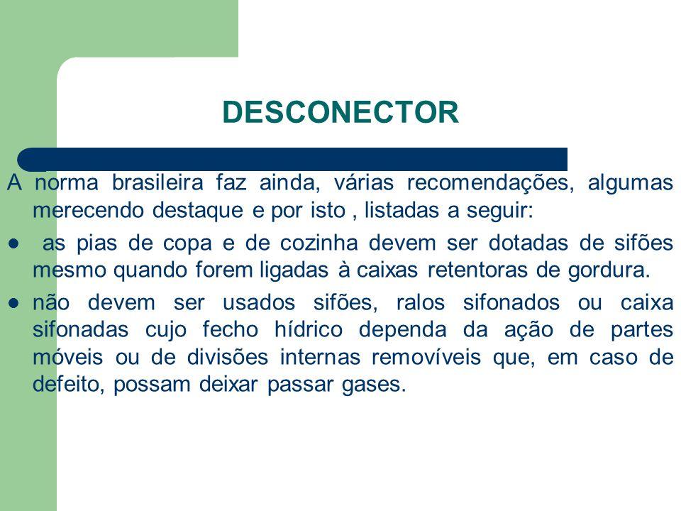 Desconector A norma brasileira faz ainda, várias recomendações, algumas merecendo destaque e por isto , listadas a seguir: