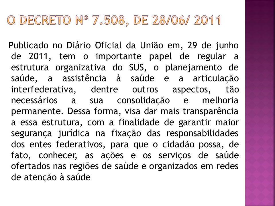 O Decreto nº 7.508, de 28/06/ 2011