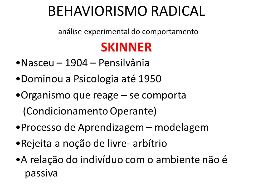 BEHAVIORISMO RADICAL análise experimental do comportamento SKINNER