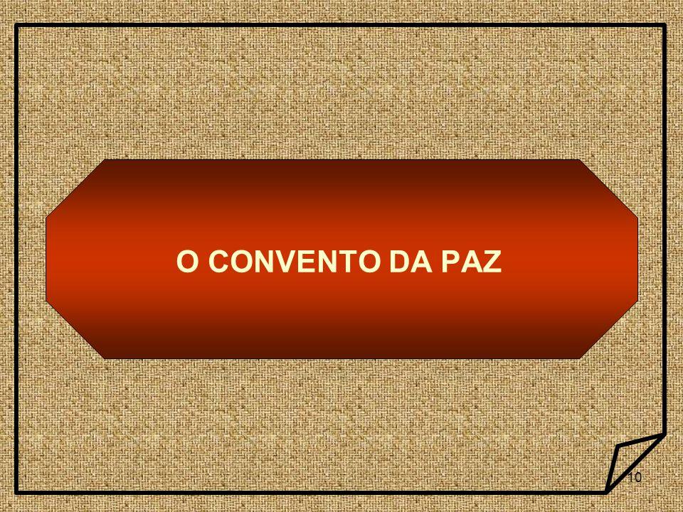 O CONVENTO DA PAZ