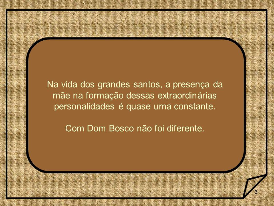 Com Dom Bosco não foi diferente.