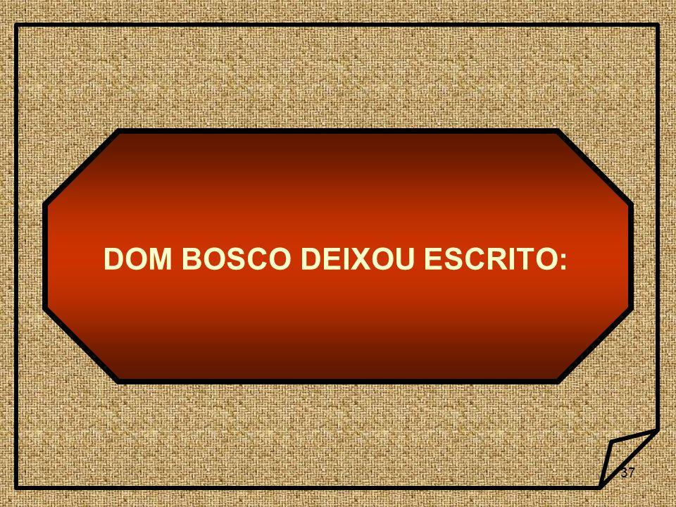 DOM BOSCO DEIXOU ESCRITO: