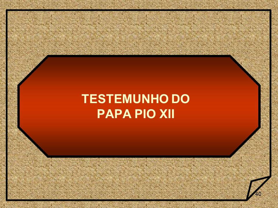TESTEMUNHO DO PAPA PIO XII