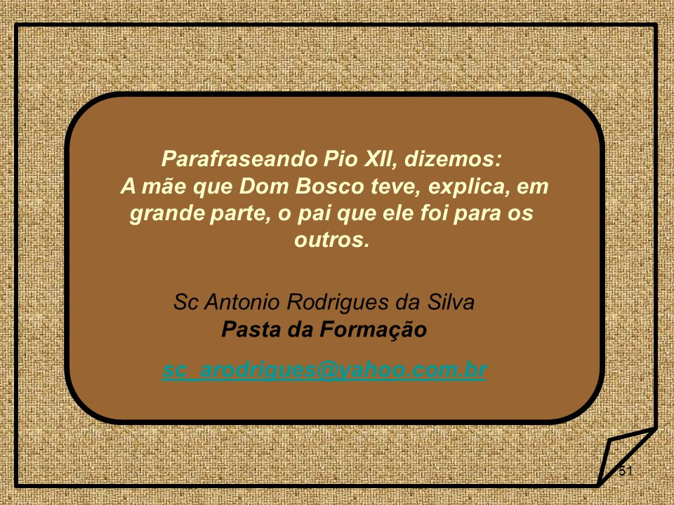 Parafraseando Pio XII, dizemos: