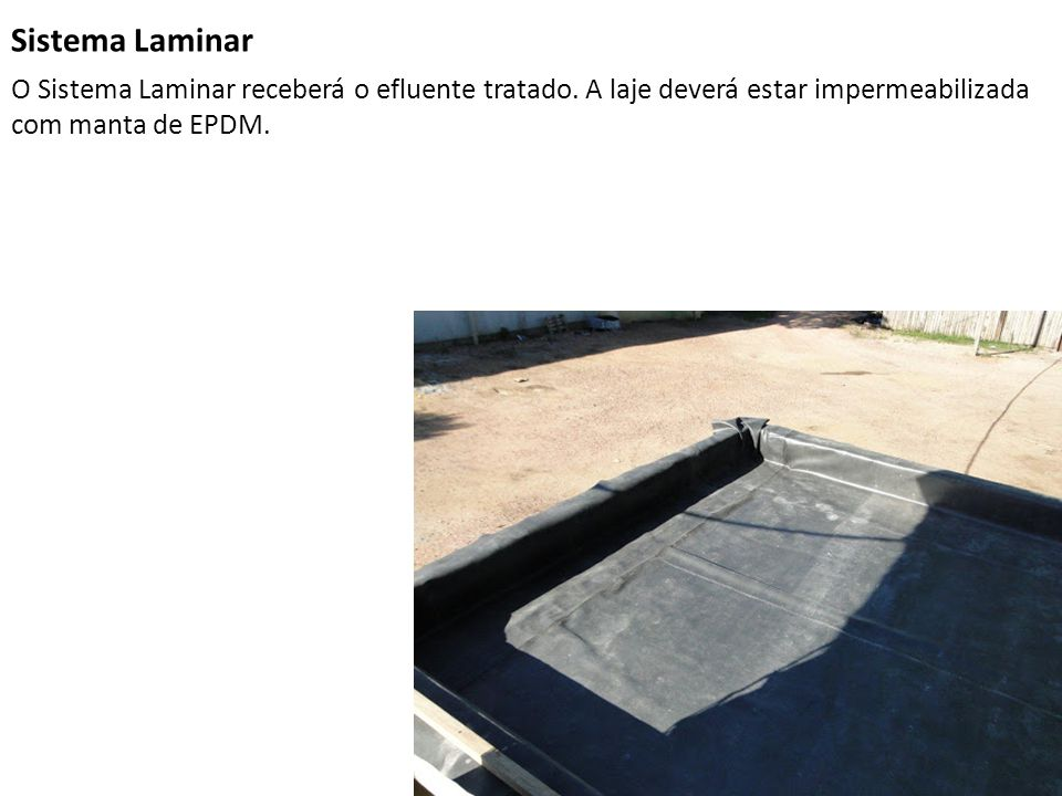 Sistema Laminar O Sistema Laminar receberá o efluente tratado.