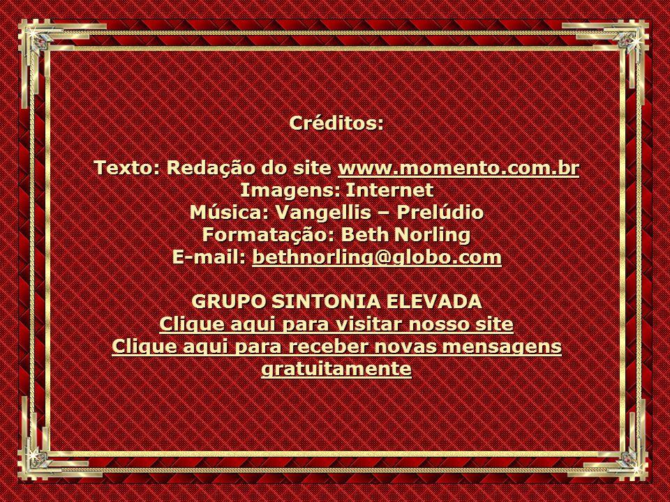 Texto: Redação do site www.momento.com.br Imagens: Internet