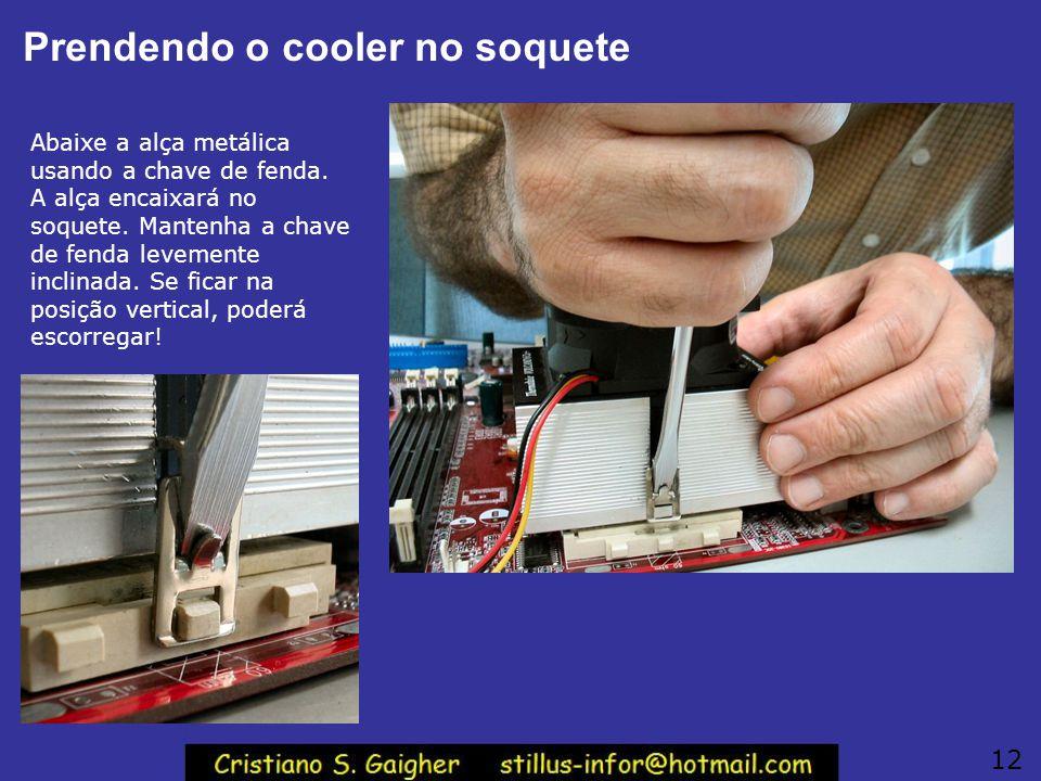 Prendendo o cooler no soquete