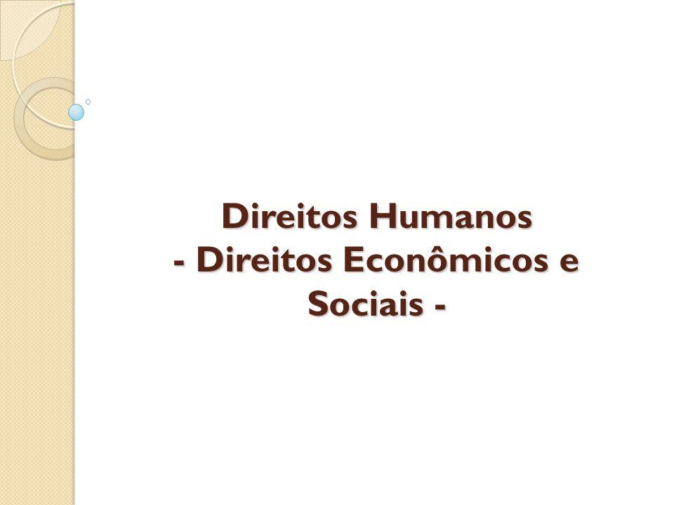 Direitos Humanos - Direitos Econômicos e Sociais -