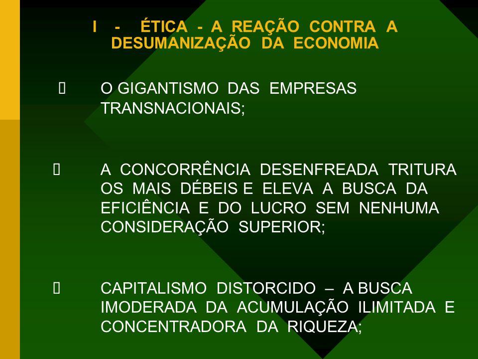 I - ÉTICA - A REAÇÃO CONTRA A DESUMANIZAÇÃO DA ECONOMIA