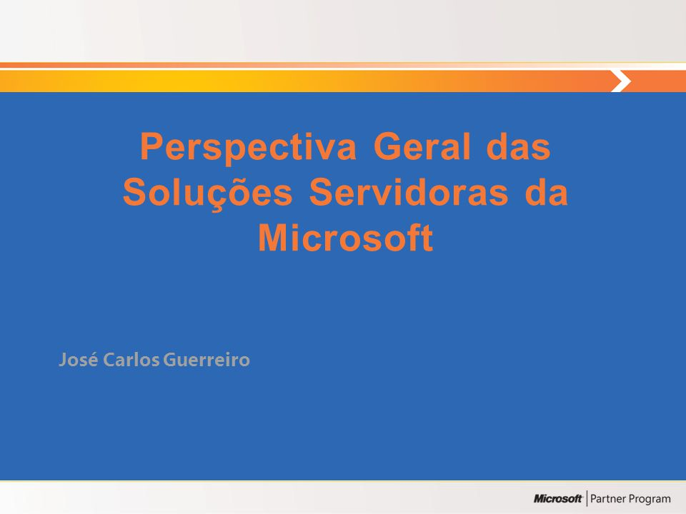 Perspectiva Geral das Soluções Servidoras da Microsoft