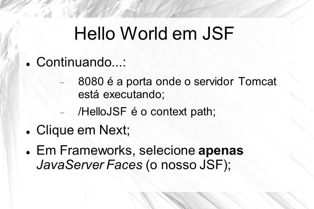 Hello World em JSF Continuando...: Clique em Next;
