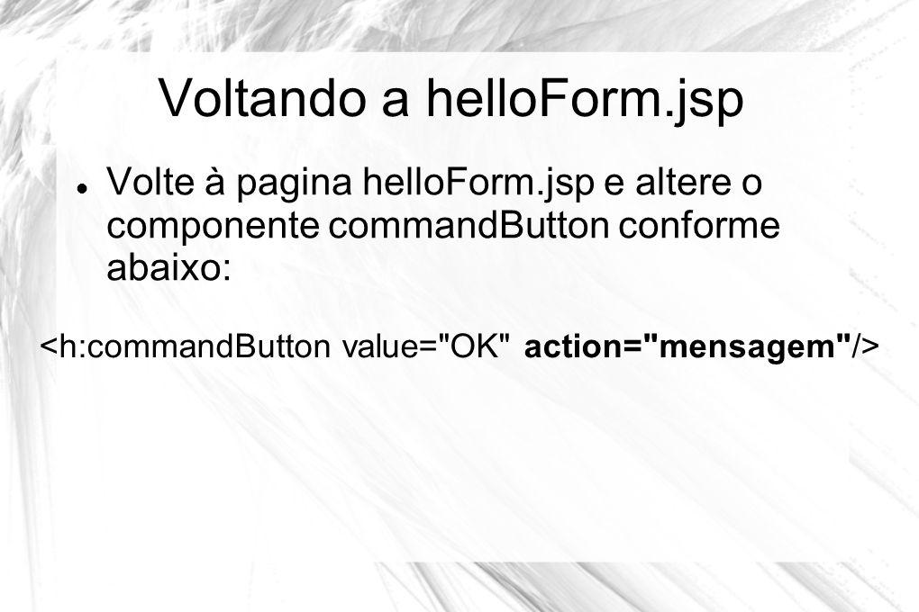 Voltando a helloForm.jsp