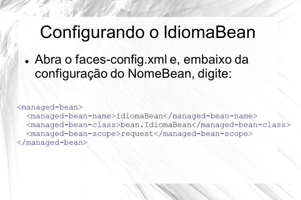 Configurando o IdiomaBean