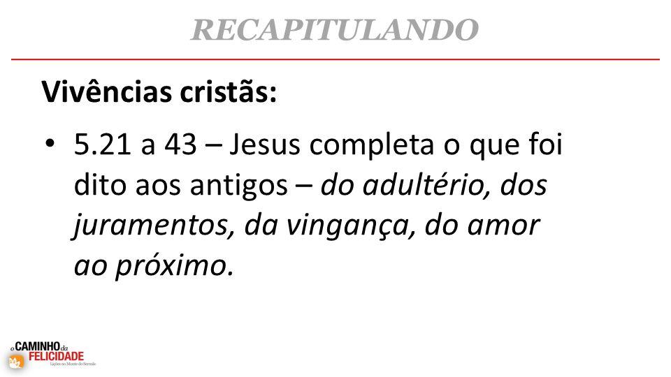 RECAPITULANDO Vivências cristãs: