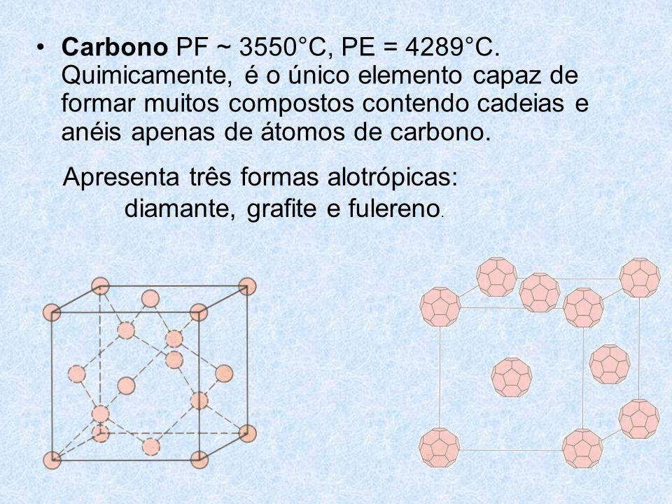 Carbono PF ~ 3550°C, PE = 4289°C. Quimicamente, é o único elemento capaz de formar muitos compostos contendo cadeias e anéis apenas de átomos de carbono.