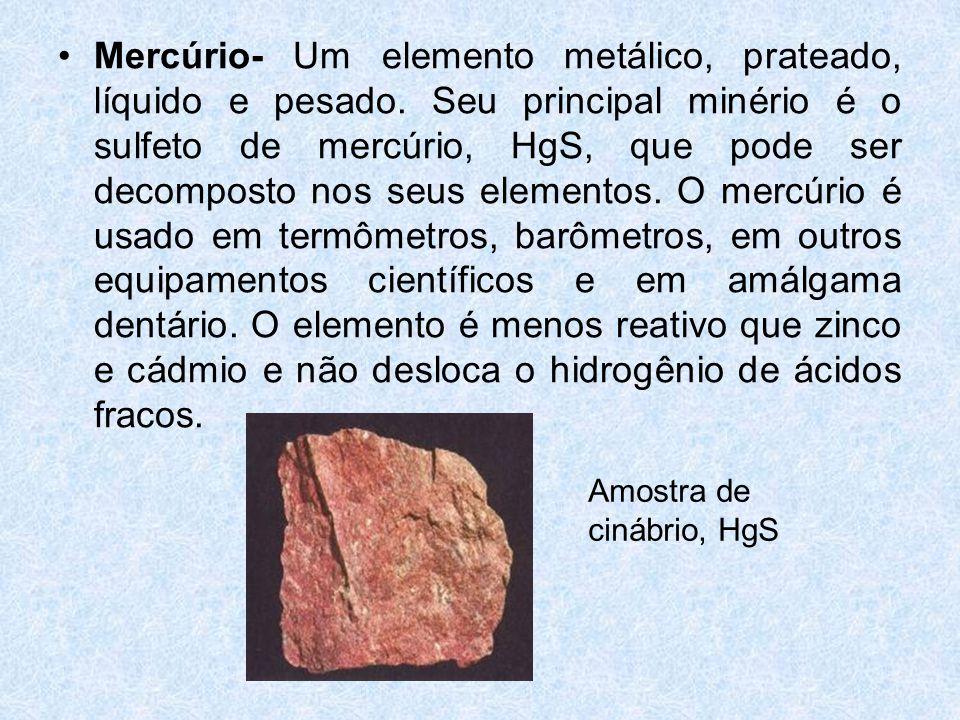 Mercúrio- Um elemento metálico, prateado, líquido e pesado