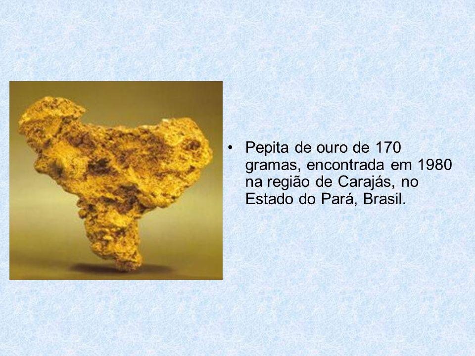 Pepita de ouro de 170 gramas, encontrada em 1980 na região de Carajás, no Estado do Pará, Brasil.