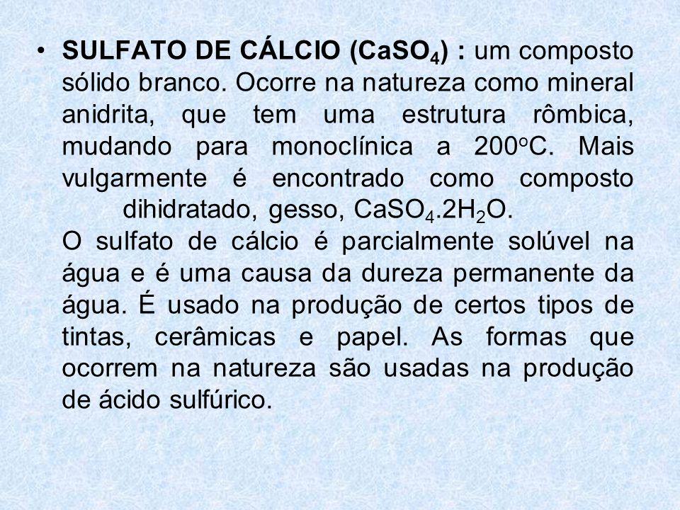 SULFATO DE CÁLCIO (CaSO4) : um composto sólido branco