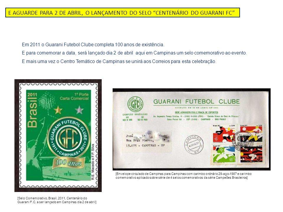 E AGUARDE PARA 2 DE ABRIL, O LANÇAMENTO DO SELO CENTENÁRIO DO GUARANI FC