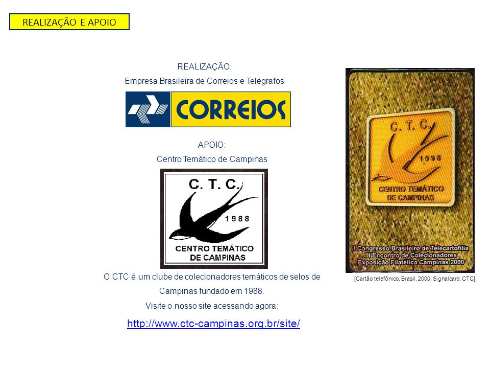 REALIZAÇÃO E APOIO http://www.ctc-campinas.org.br/site/ REALIZAÇÃO: