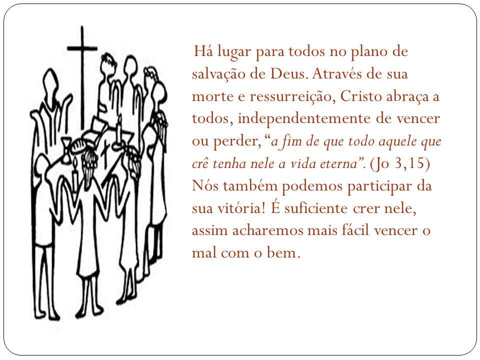 Há lugar para todos no plano de salvação de Deus