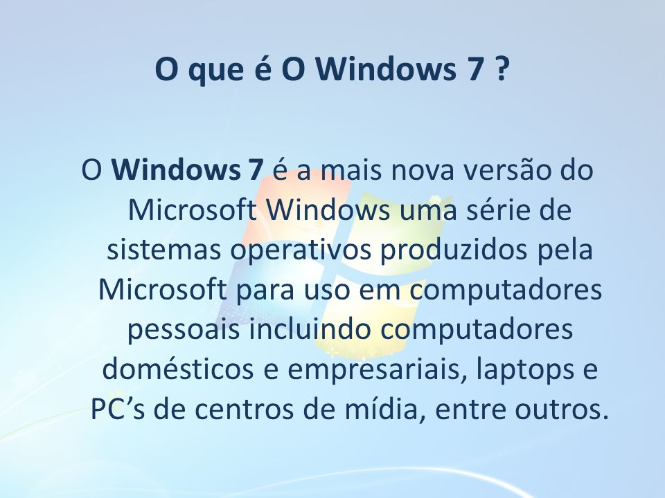 O que é O Windows 7
