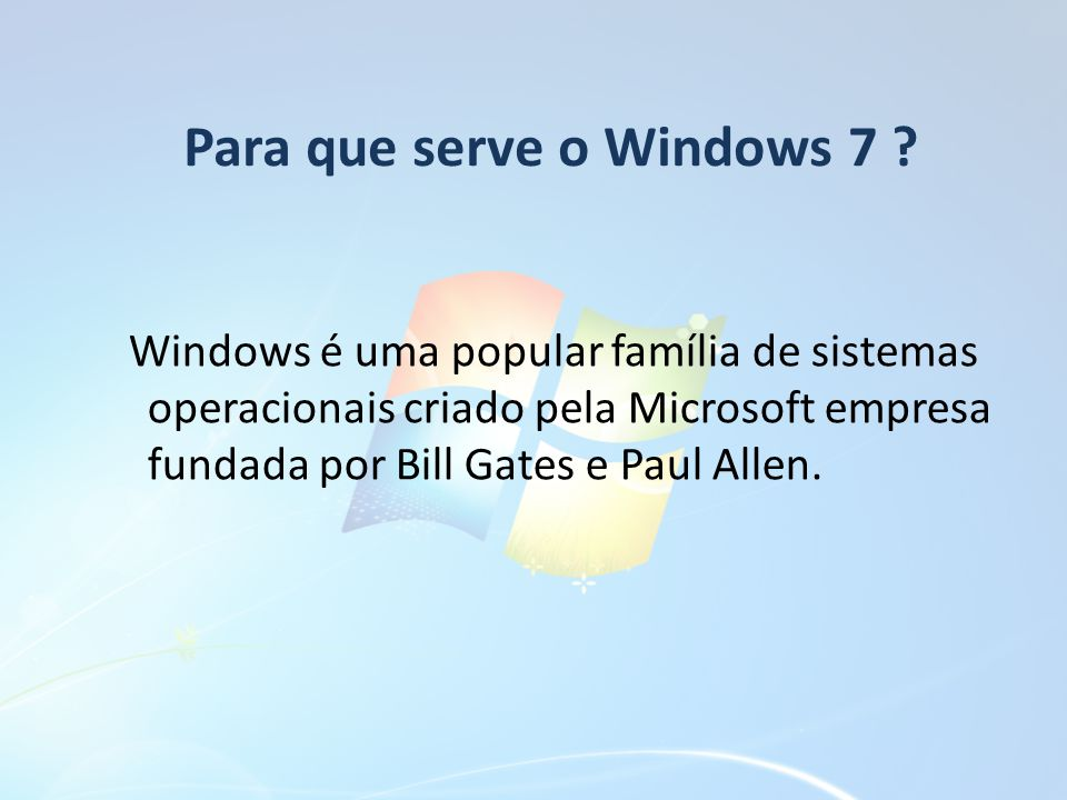 Para que serve o Windows 7