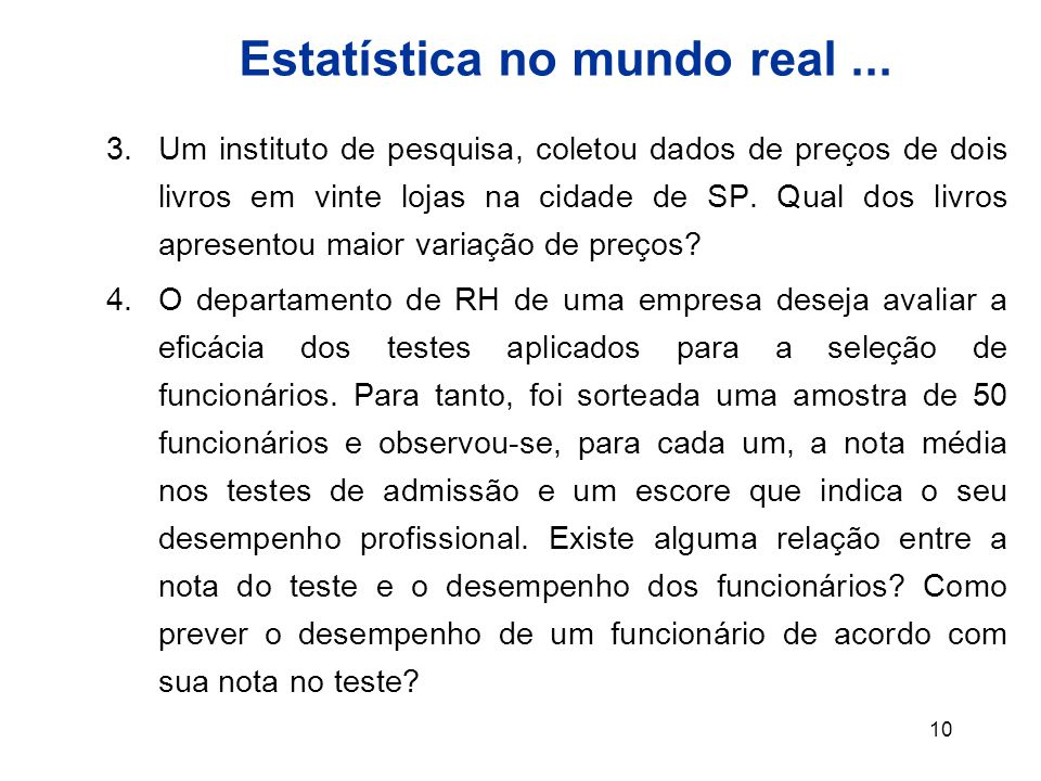 Estatística no mundo real ...