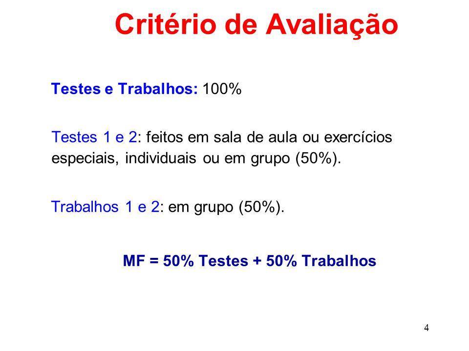 MF = 50% Testes + 50% Trabalhos